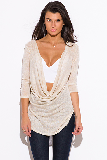 $15 - Cute cheap clothes - beige draped low cowl neck quarter sleeve knit tunic top