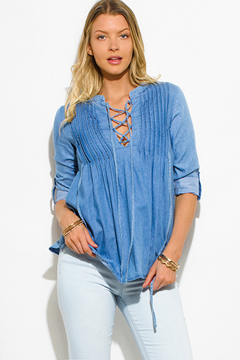 $15 - Cute cheap blue sheer sexy party top - light blue denim chambray pleated laceup rolled sleeve blouse top
